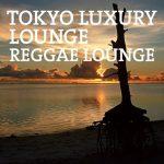 Tokyo Luxury Lounge Album